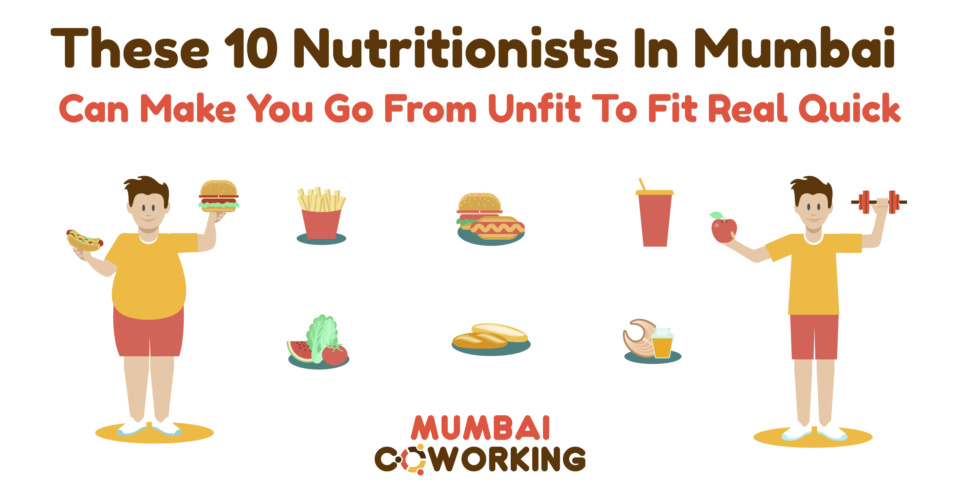 These 10 Nutritionists In Mumbai Can Make You Go From Unfit To Fit Real Quick